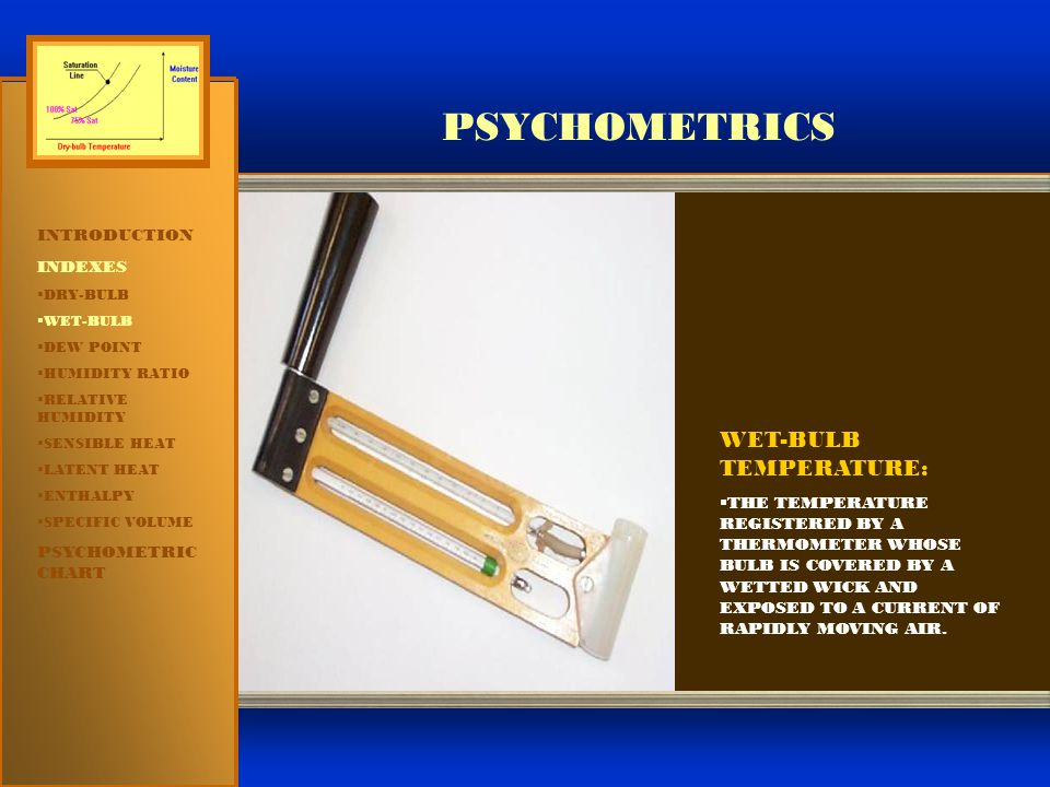 PSYCHOMETRICS WET-BULB TEMPERATURE: INTRODUCTION INDEXES