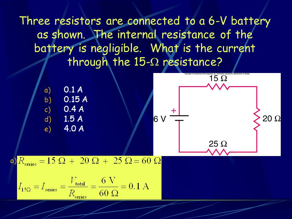 Three resistors are connected to a 6-V battery as shown