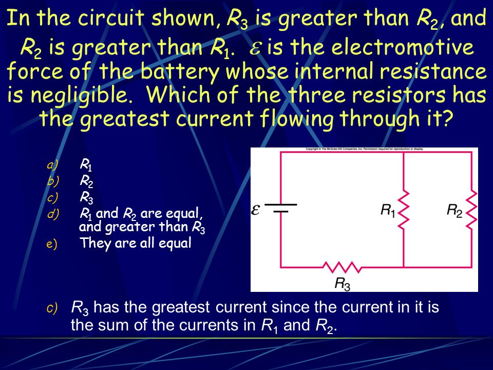 In the circuit shown, R3 is greater than R2, and R2 is greater than R1