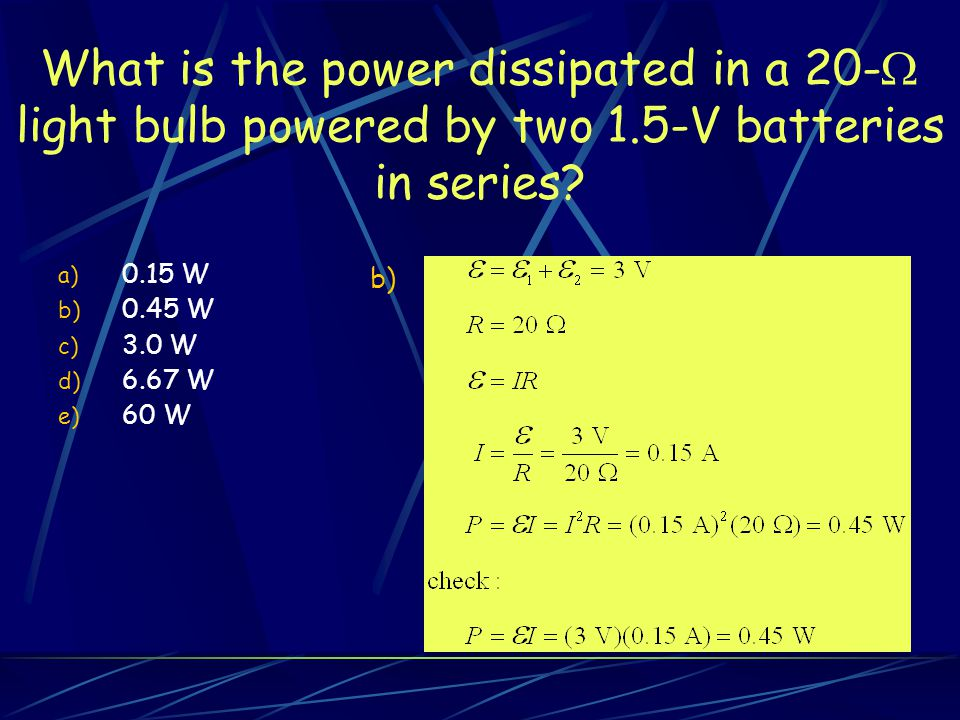 What is the power dissipated in a 20- light bulb powered by two 1