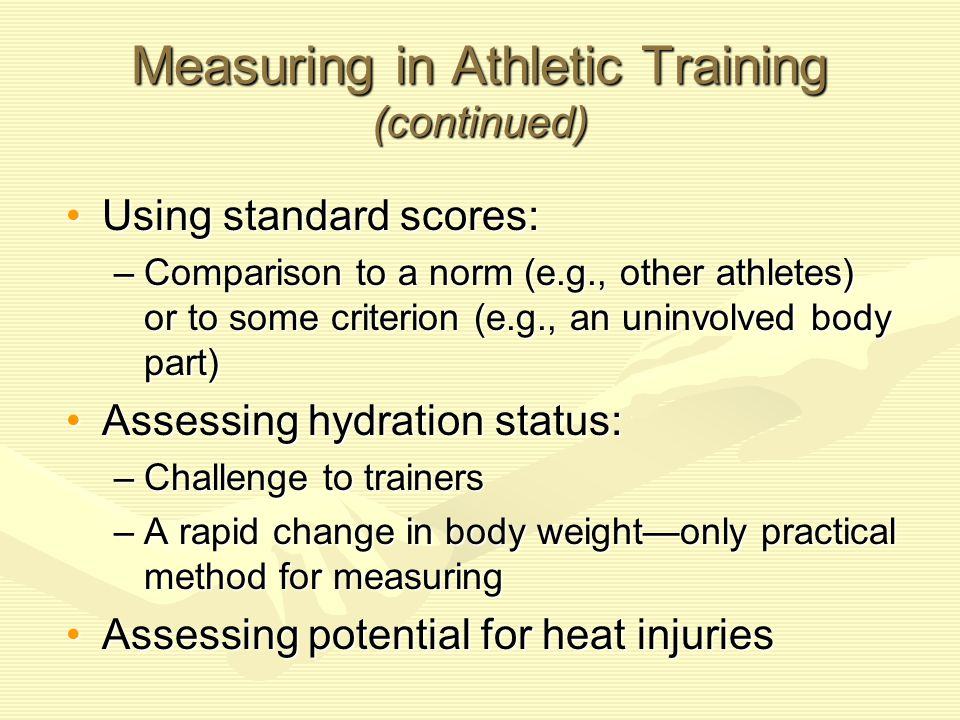 Measuring in Athletic Training (continued)