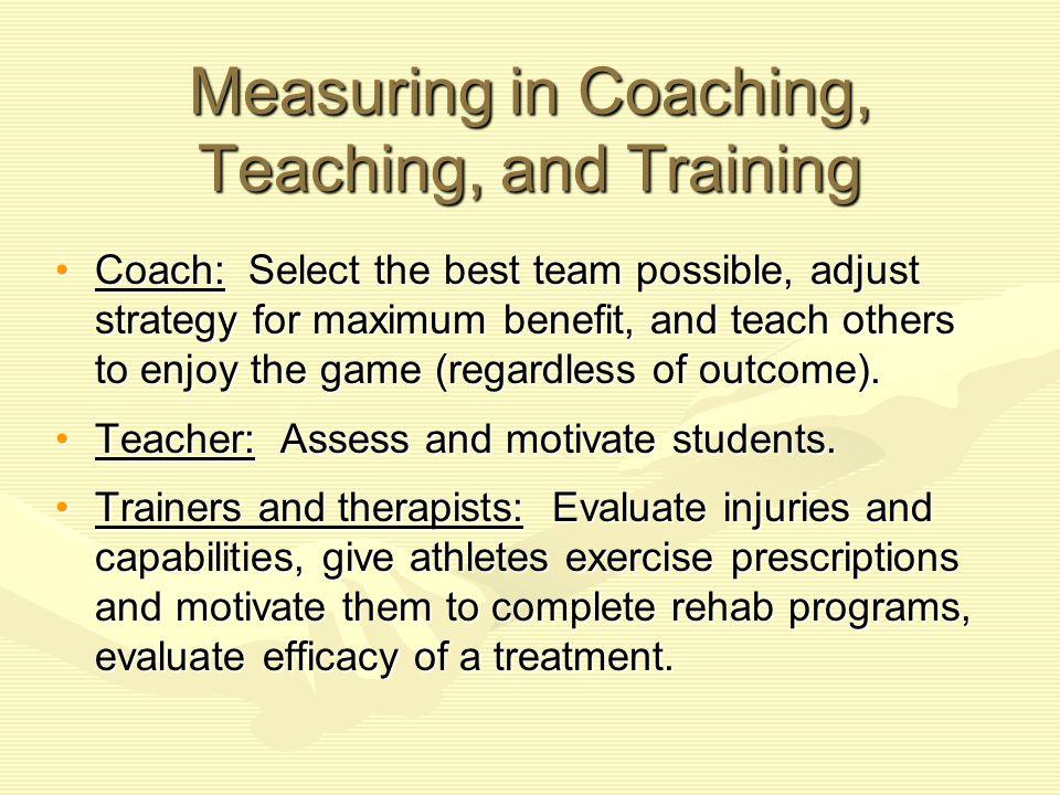 Measuring in Coaching, Teaching, and Training