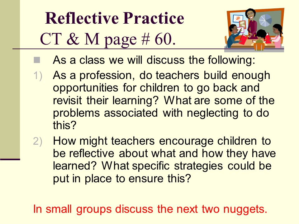 Reflective Practice CT & M page # 60.