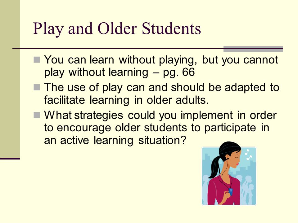 Play and Older Students