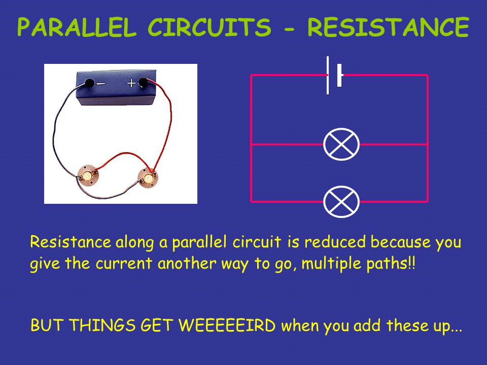 PARALLEL CIRCUITS - RESISTANCE