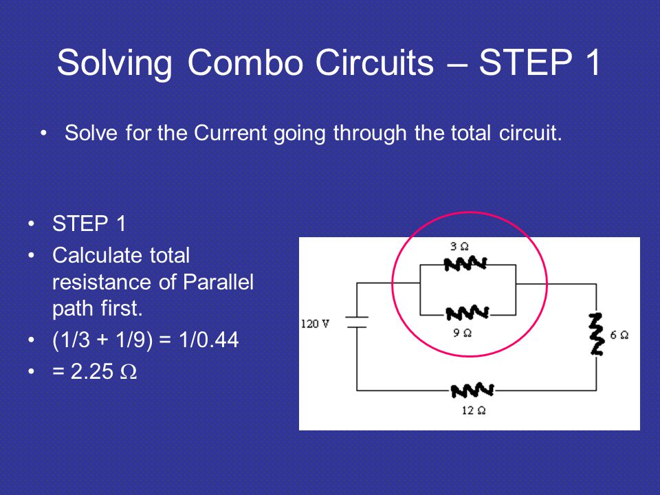Solving Combo Circuits – STEP 1