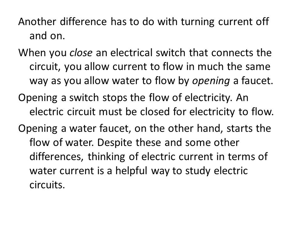 Another difference has to do with turning current off and on.