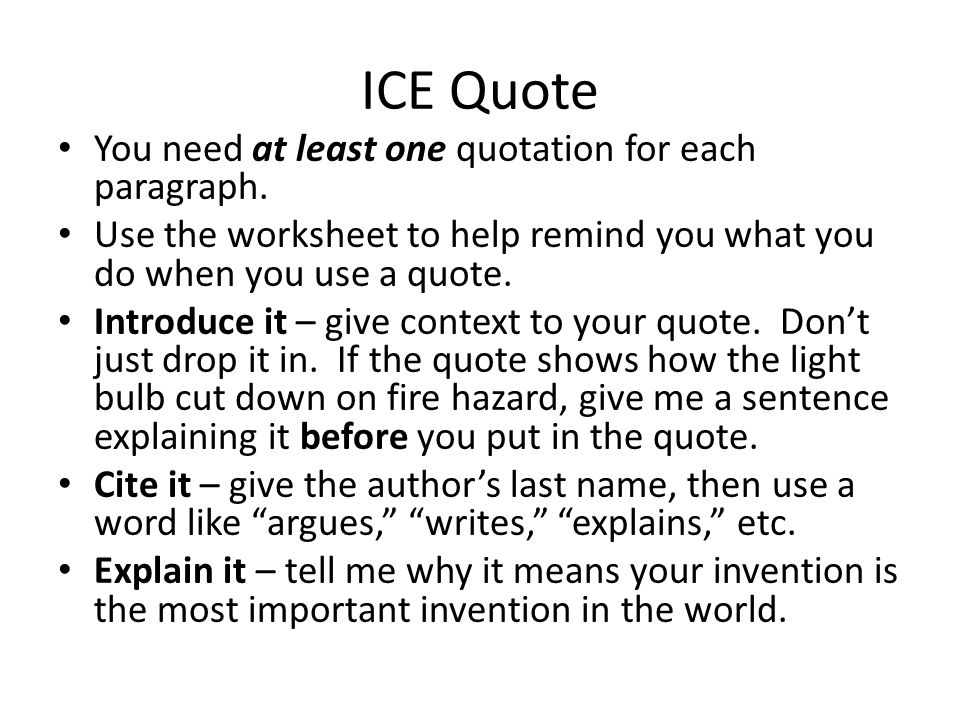 ICE Quote You need at least one quotation for each paragraph.
