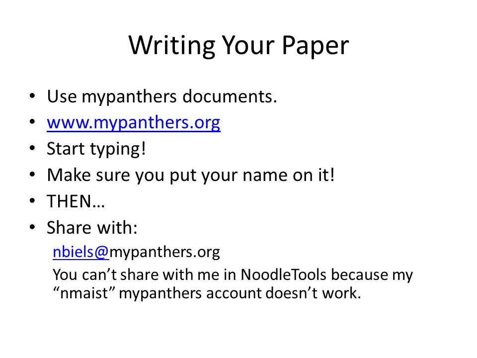 Writing Your Paper Use mypanthers documents. www.mypanthers.org