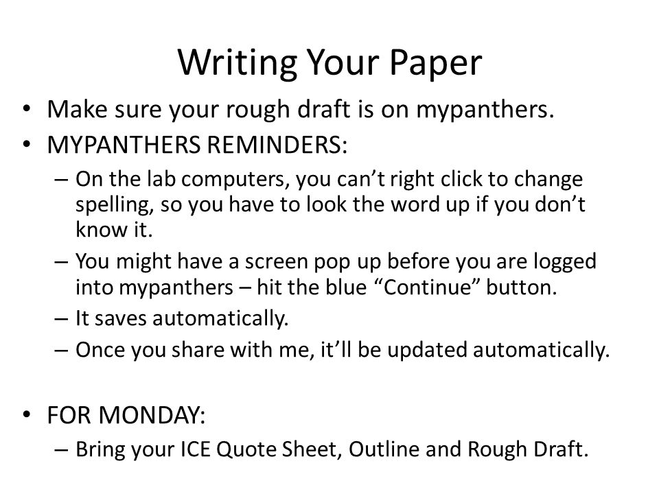 Writing Your Paper Make sure your rough draft is on mypanthers.