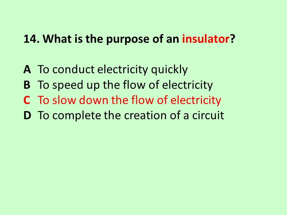 14. What is the purpose of an insulator