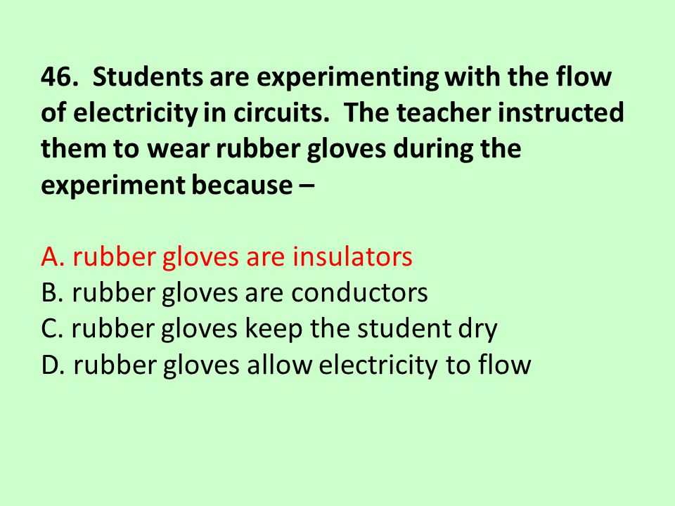 46. Students are experimenting with the flow of electricity in circuits.