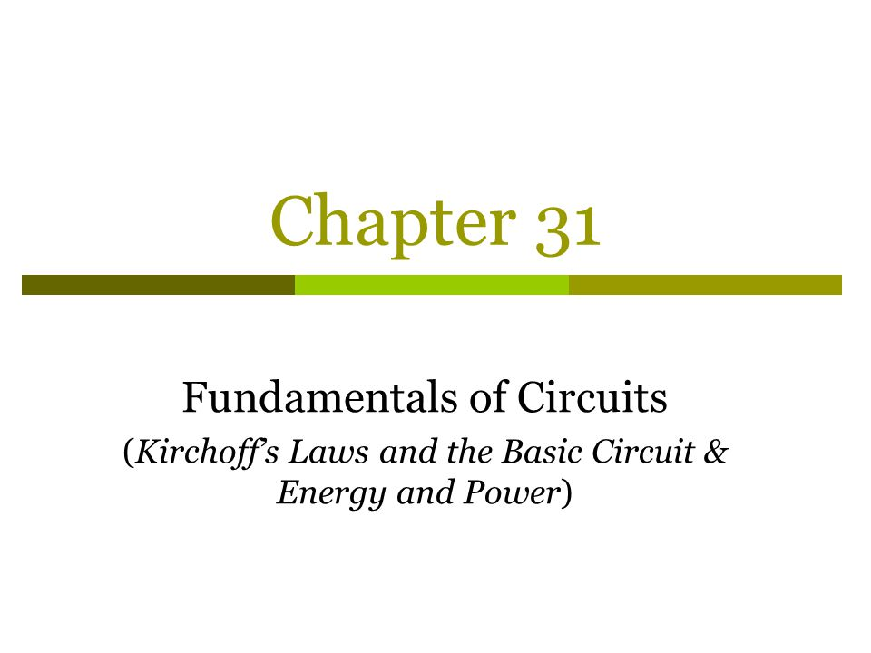 Chapter 31 Fundamentals of Circuits