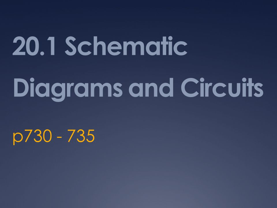 20.1 Schematic Diagrams and Circuits