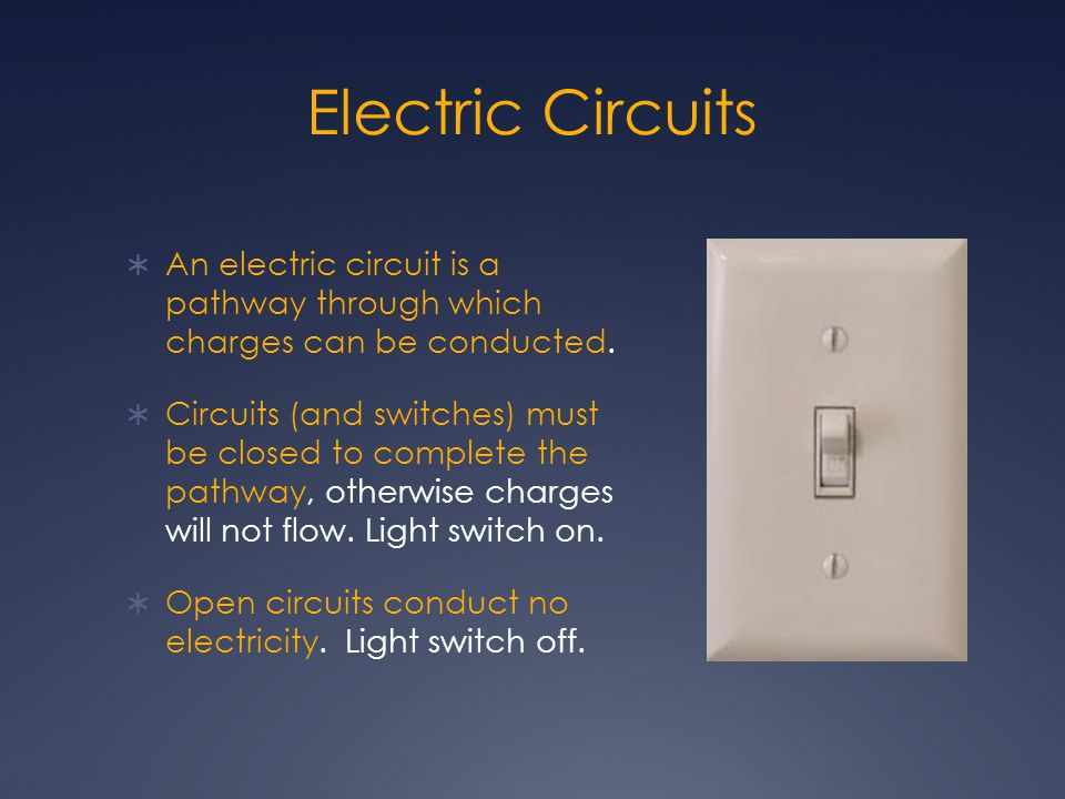 Electric Circuits An electric circuit is a pathway through which charges can be conducted.