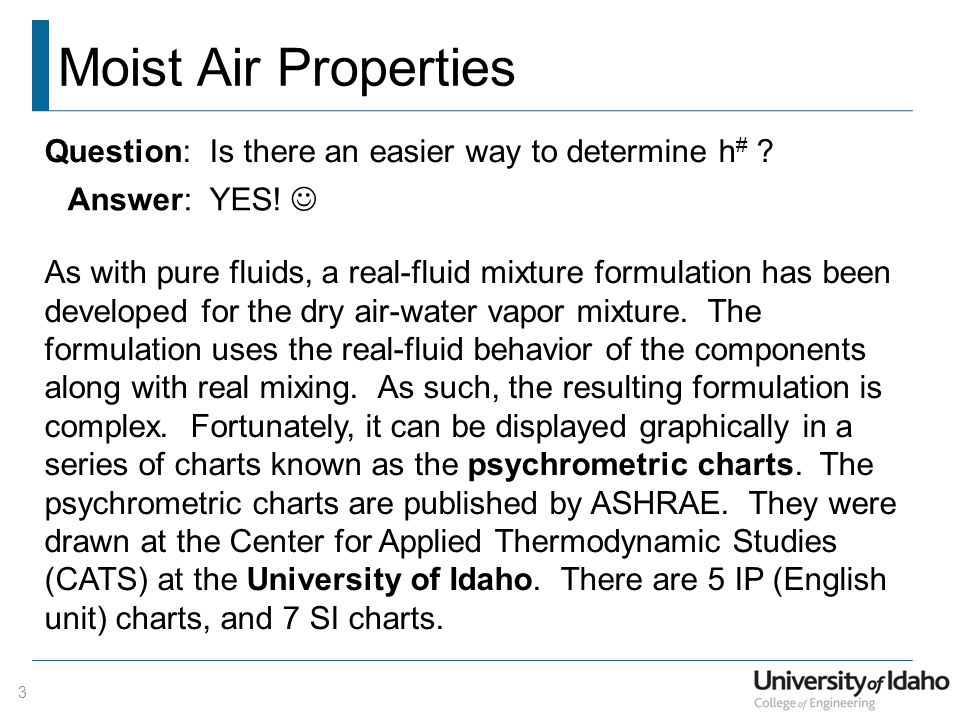 Moist Air Properties Question: Is there an easier way to determine h# Answer: YES! 