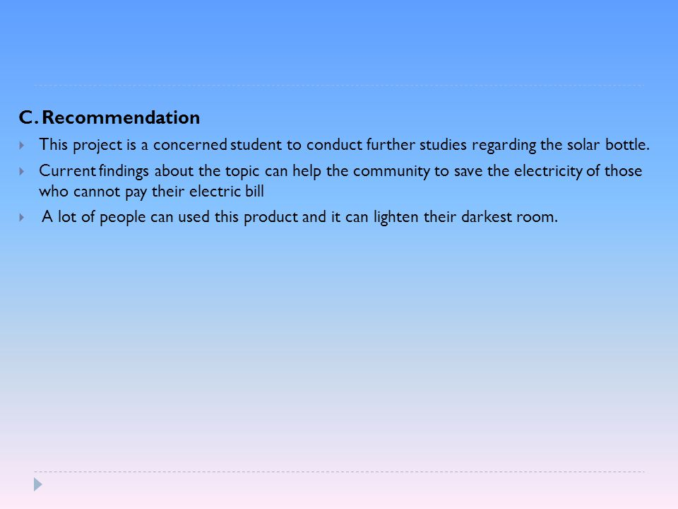 C. Recommendation This project is a concerned student to conduct further studies regarding the solar bottle.