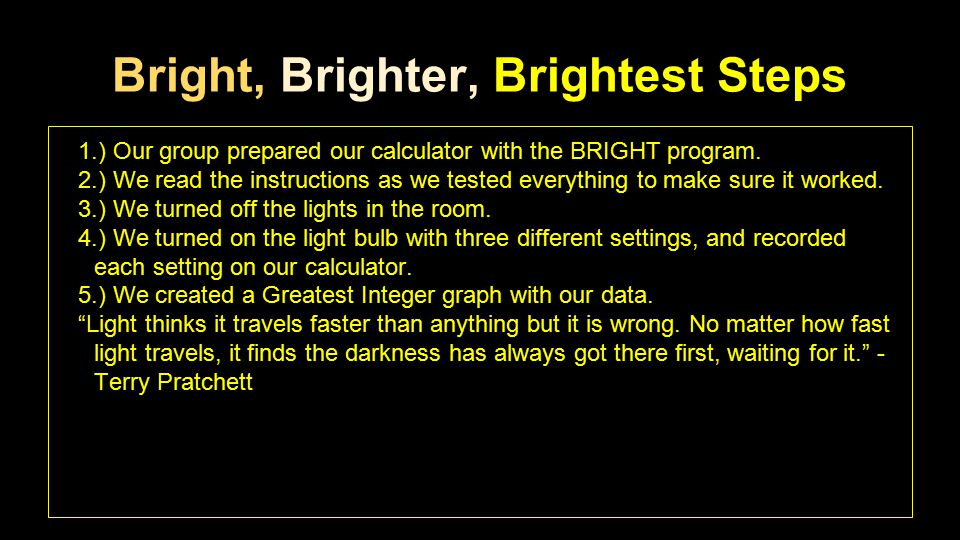 Bright, Brighter, Brightest Steps