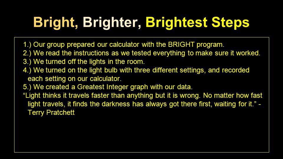Bright, Brighter, Brightest Steps
