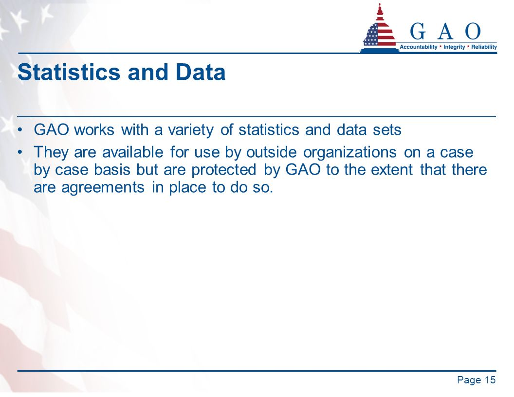 Statistics and Data GAO works with a variety of statistics and data sets.
