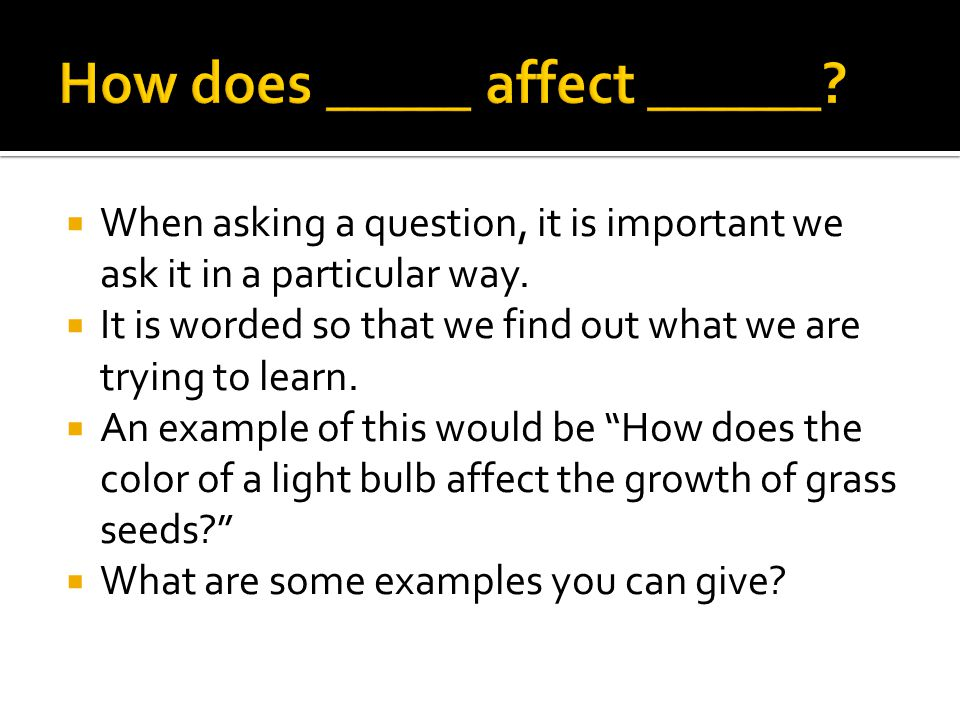 How does _____ affect ______