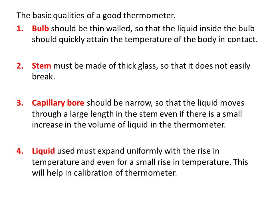 The basic qualities of a good thermometer.