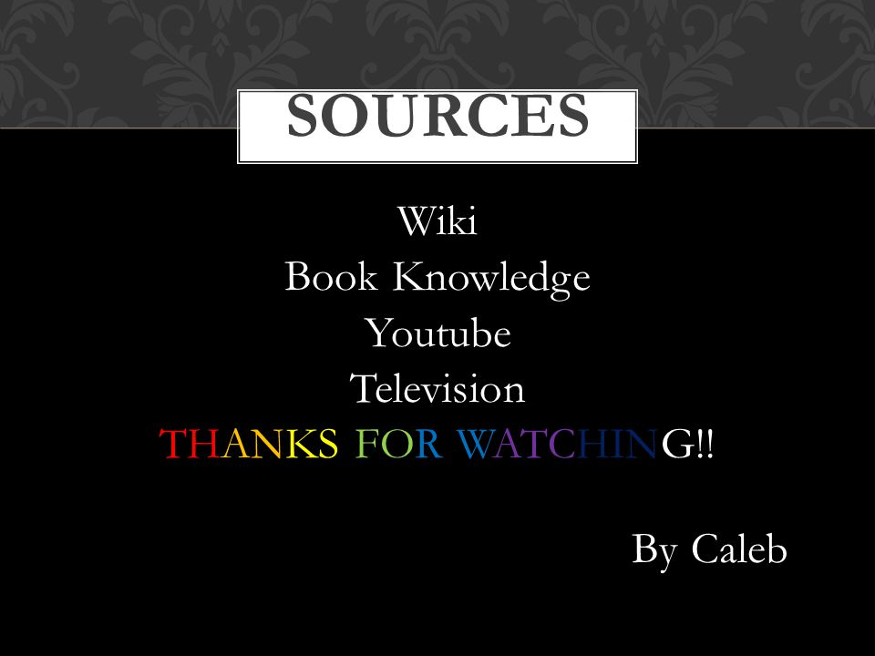 Wiki Book Knowledge Youtube Television THANKS FOR WATCHING!! By Caleb