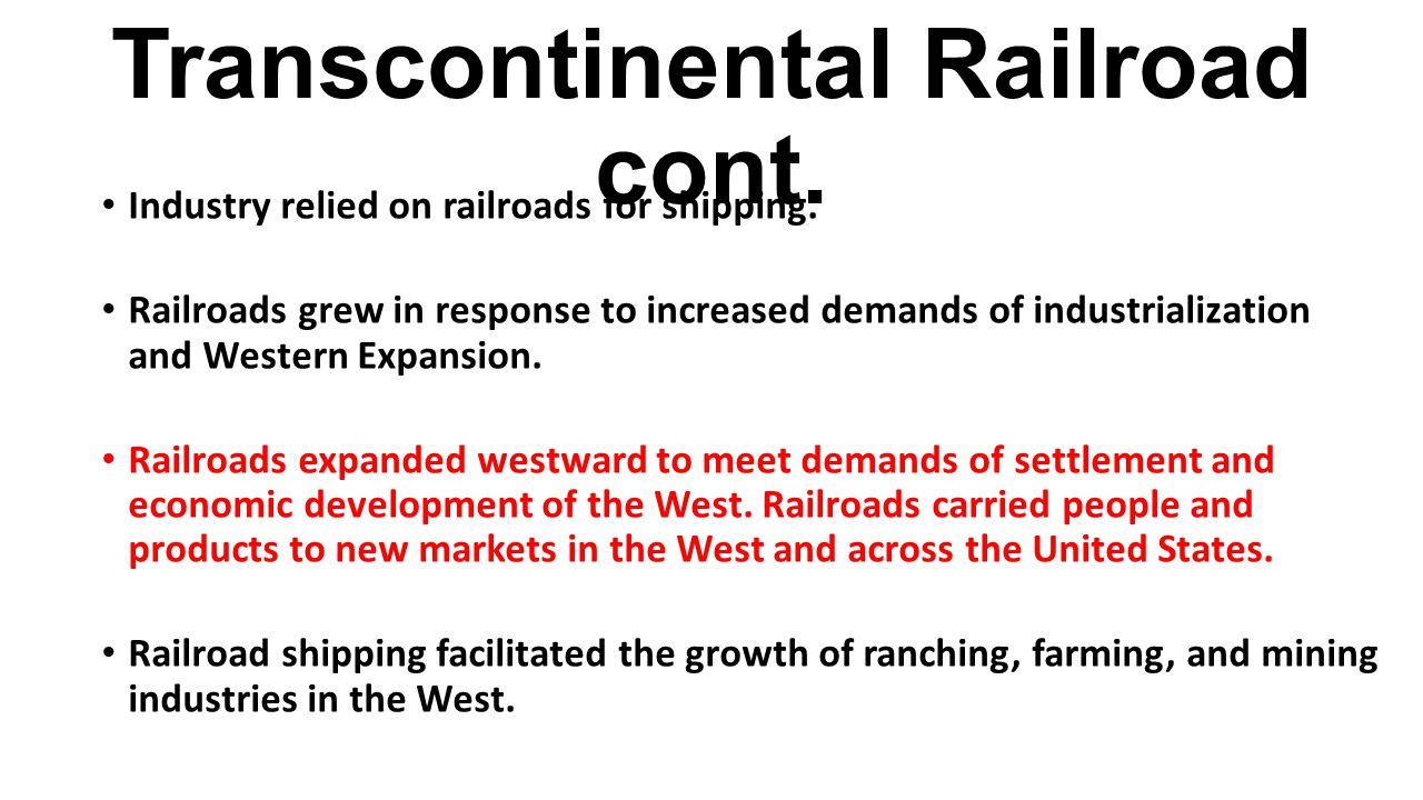Transcontinental Railroad cont.