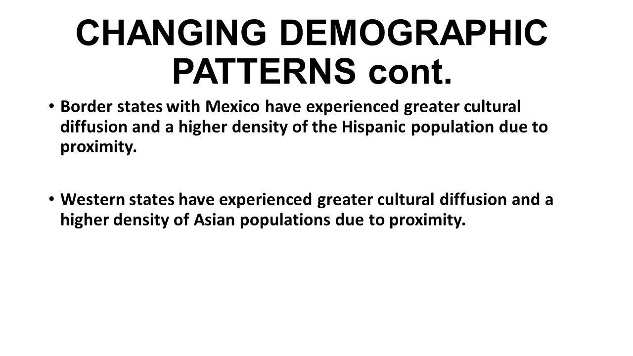CHANGING DEMOGRAPHIC PATTERNS cont.