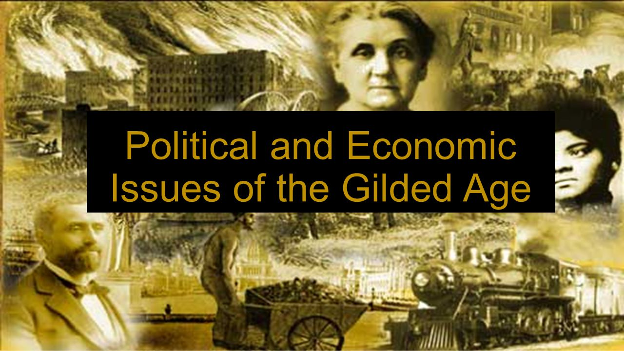 Political and Economic Issues of the Gilded Age