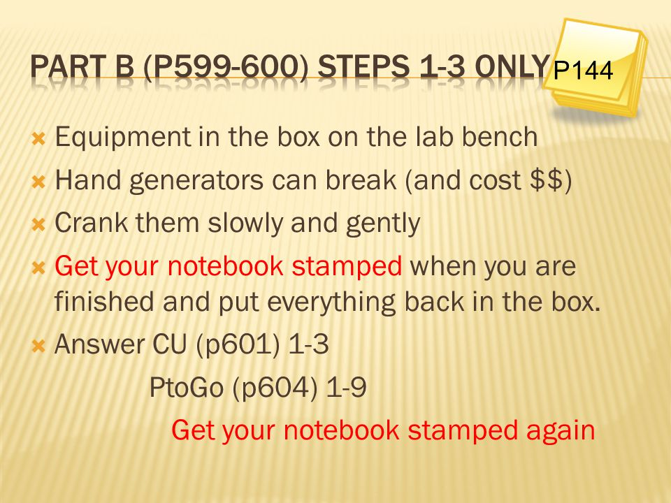 Part B (p599-600) Steps 1-3 only Equipment in the box on the lab bench
