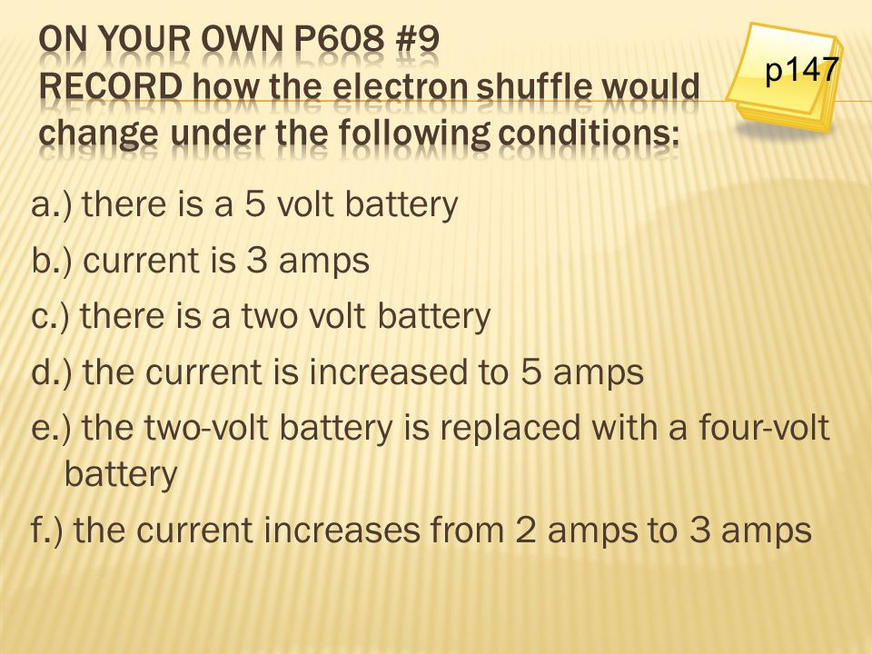 On your own p608 #9 Record how the electron shuffle would change under the following conditions: