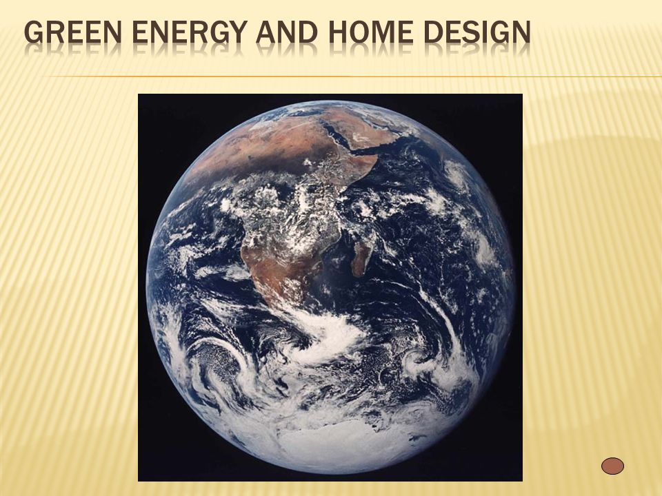 Green Energy and Home Design
