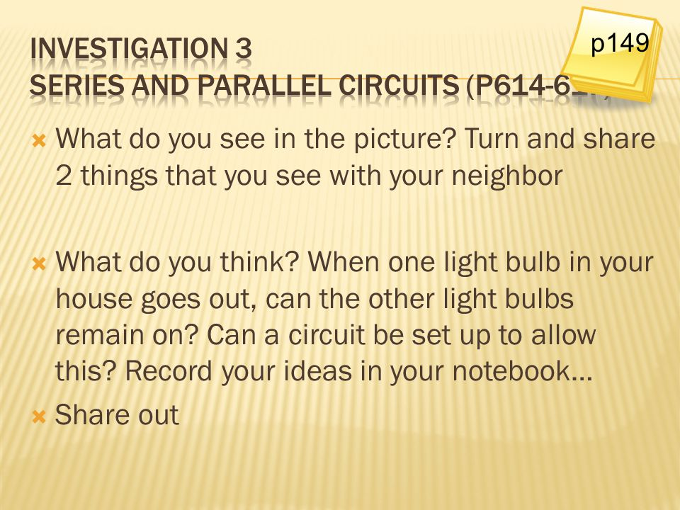 Investigation 3 Series and Parallel Circuits (p614-617)