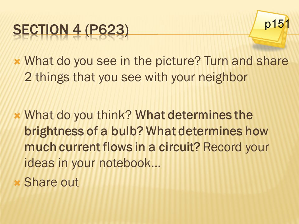 Section 4 (p623) p151. What do you see in the picture Turn and share 2 things that you see with your neighbor.
