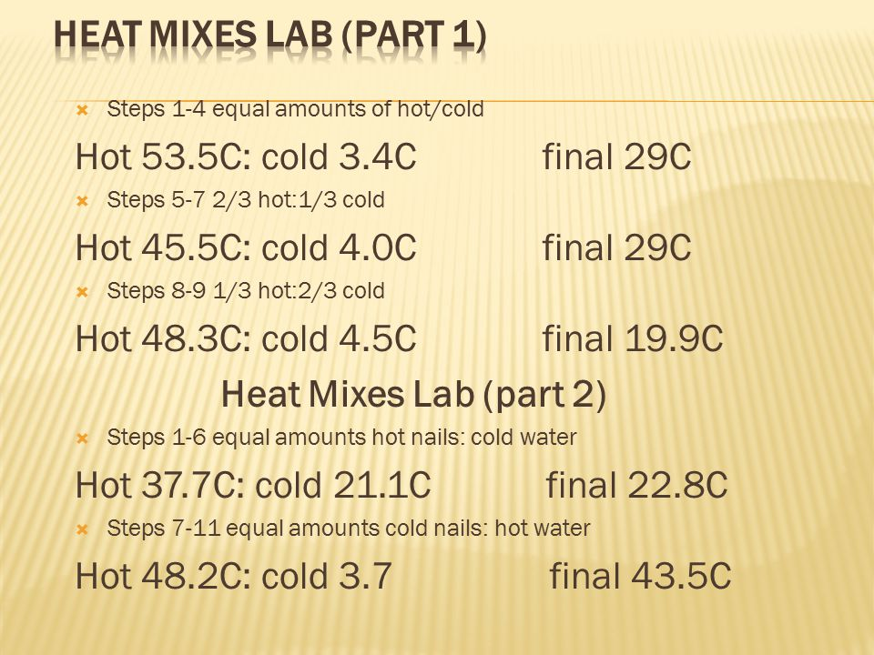 Heat Mixes Lab (part 1) Hot 53.5C: cold 3.4C final 29C