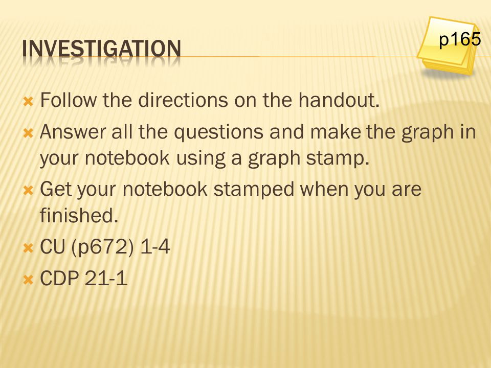 Investigation Follow the directions on the handout.