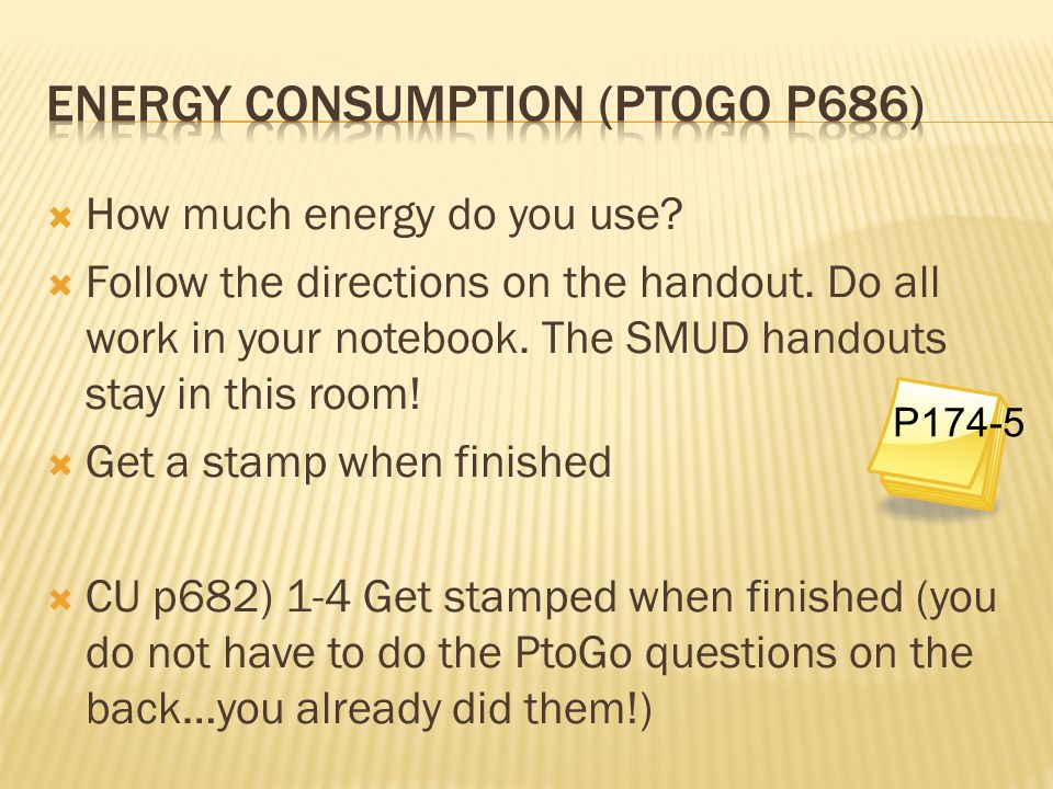 Energy Consumption (PtoGo p686)