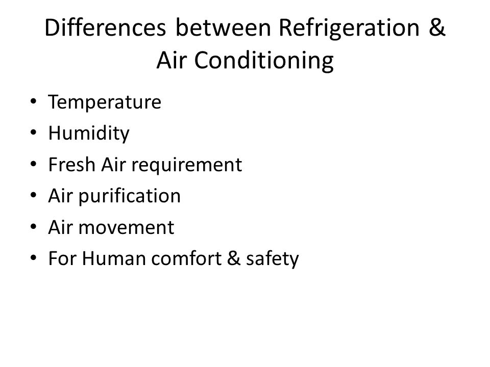 Differences between Refrigeration & Air Conditioning