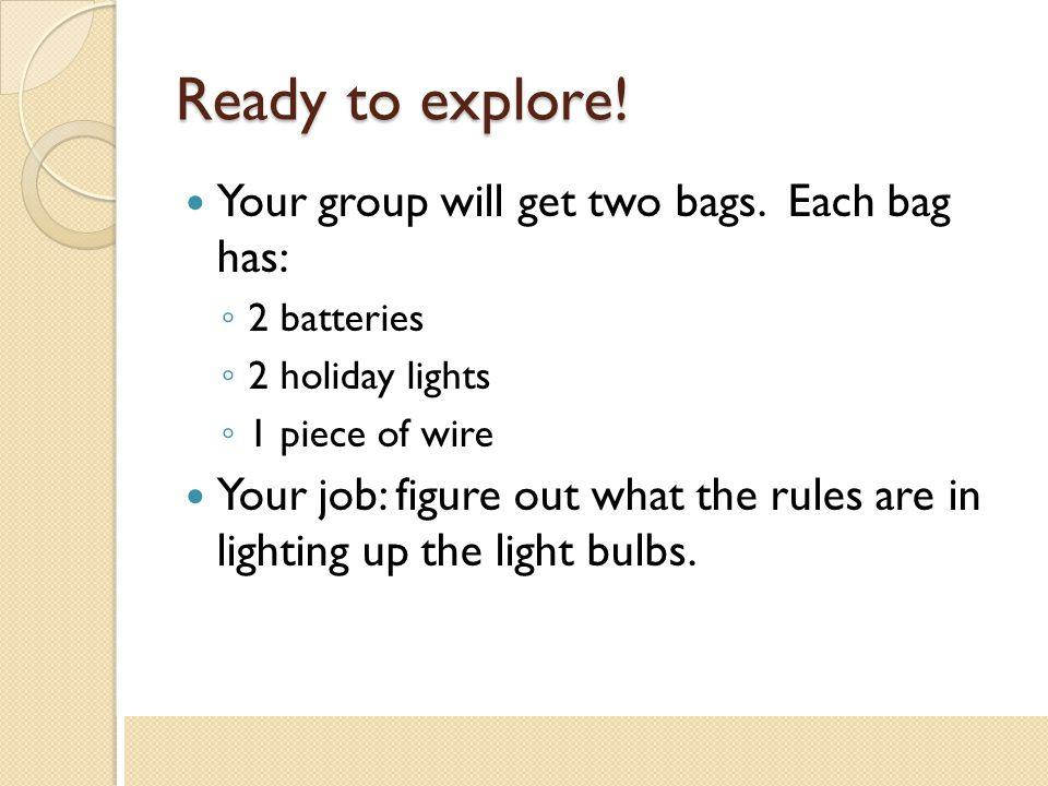 Ready to explore! Your group will get two bags. Each bag has: