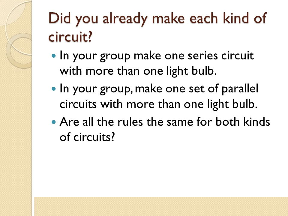 Did you already make each kind of circuit