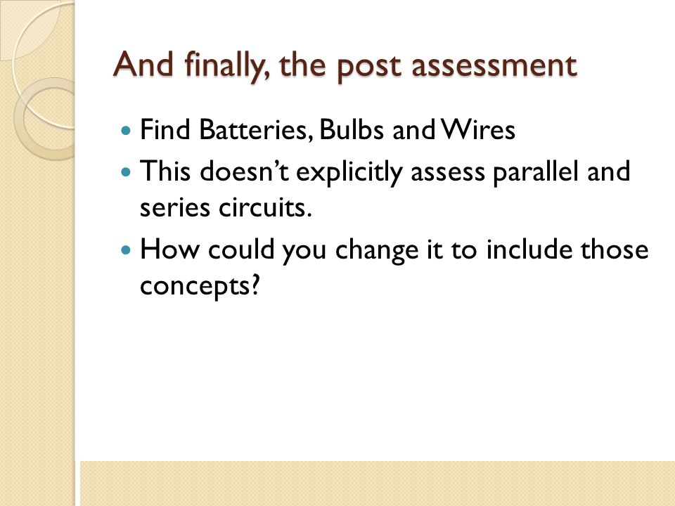 And finally, the post assessment