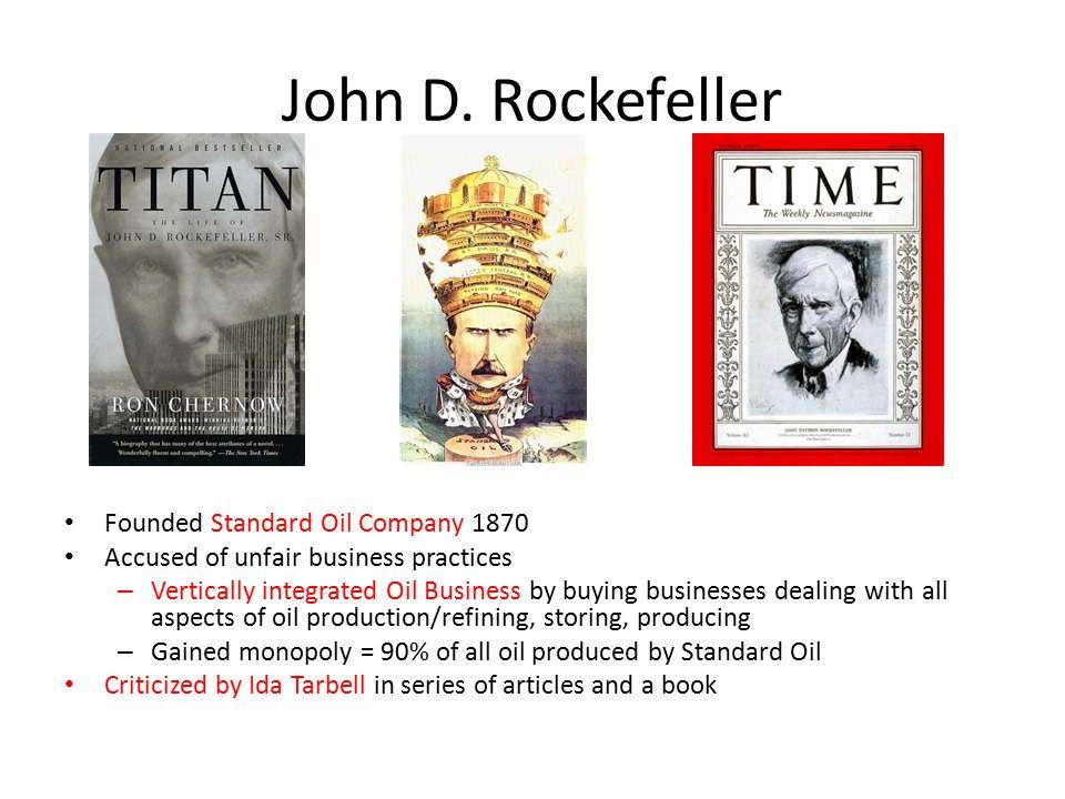 John D. Rockefeller Founded Standard Oil Company 1870