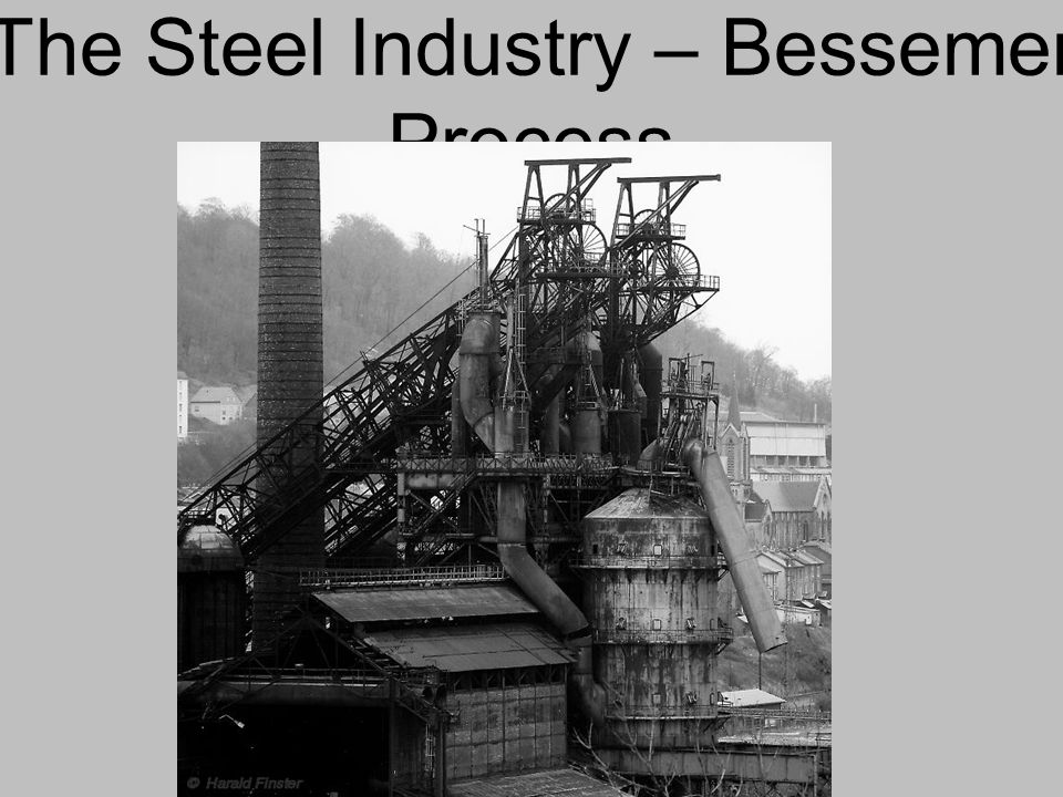 The Steel Industry – Bessemer Process