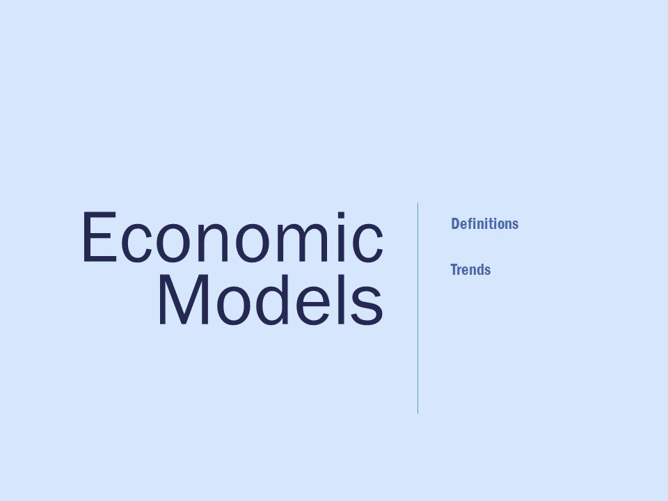 Economic Models Definitions Trends