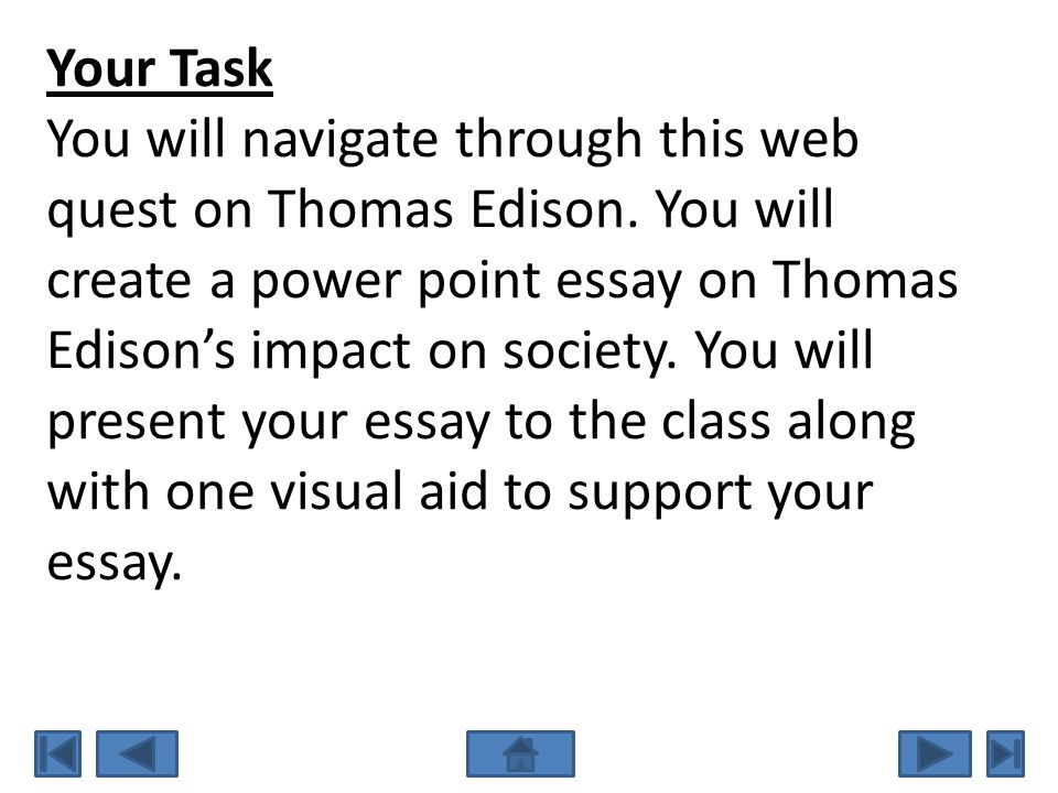 Your Task You will navigate through this web quest on Thomas Edison