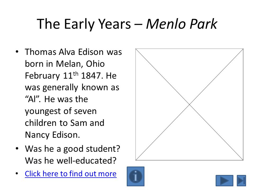 The Early Years – Menlo Park