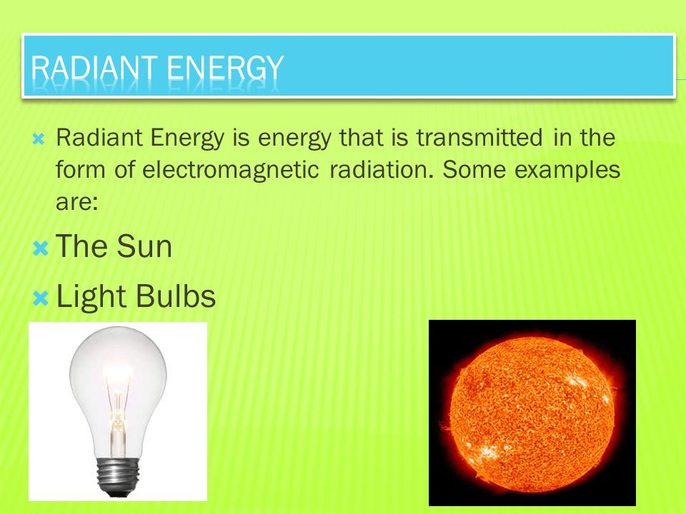 Radiant energy The Sun Light Bulbs