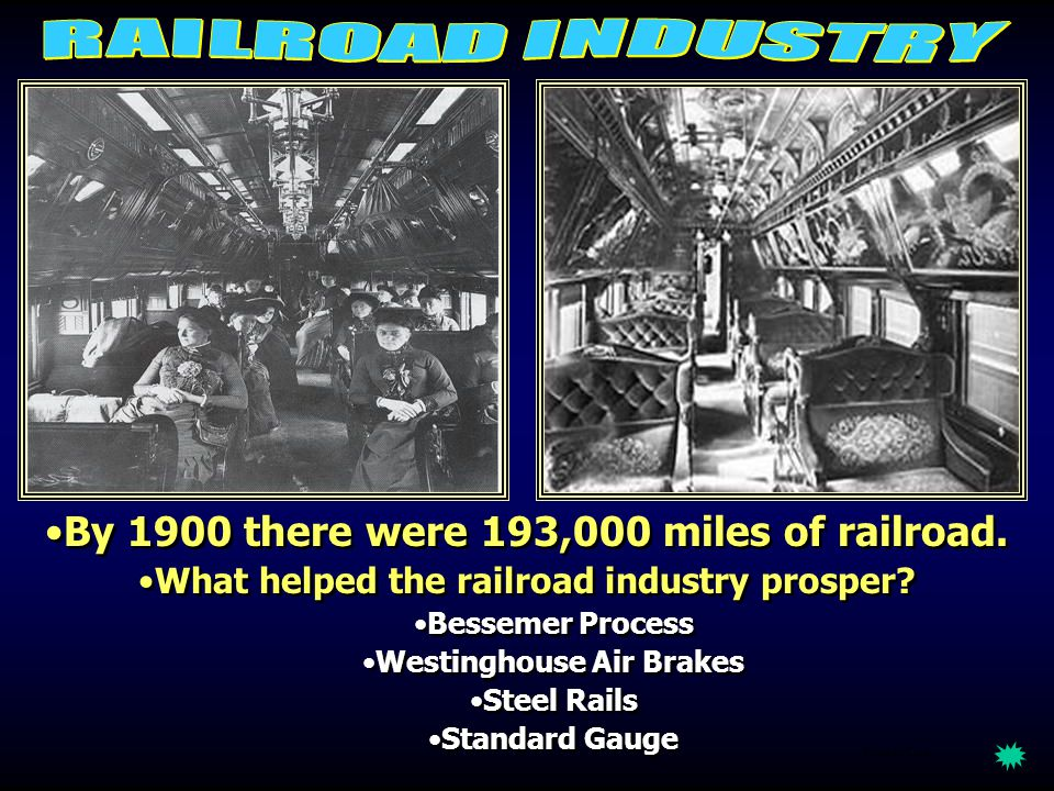 RAILROAD INDUSTRY By 1900 there were 193,000 miles of railroad.