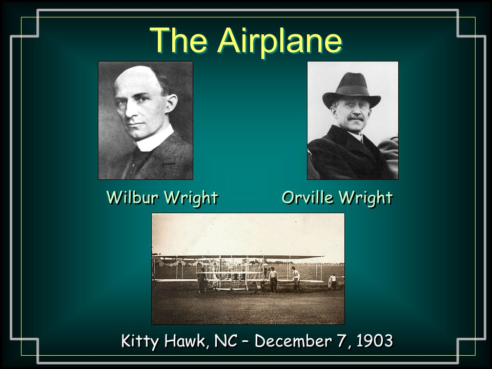 The Airplane Wilbur Wright Orville Wright